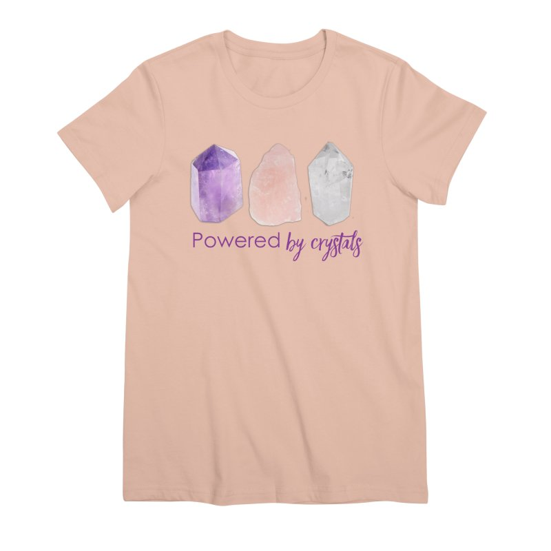 Powered by Crystals Women's Premium T-Shirt by Crystalline Light