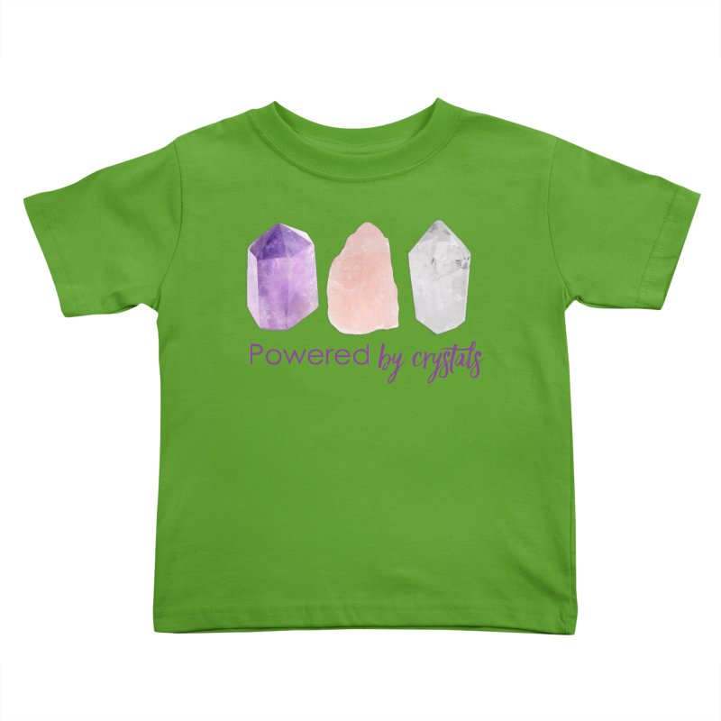 Powered by Crystals Kids Toddler T-Shirt by Crystalline Light