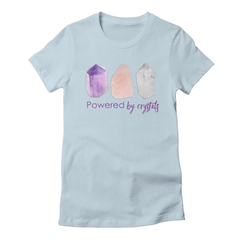 Powered by Crystals Women's T-Shirt by Crystalline Light