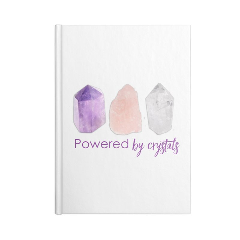 Powered by Crystals Accessories Blank Journal Notebook by Crystalline Light