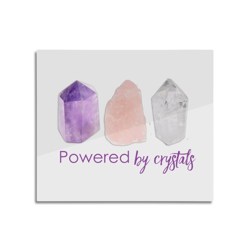 Powered by Crystals Home Mounted Aluminum Print by Crystalline Light