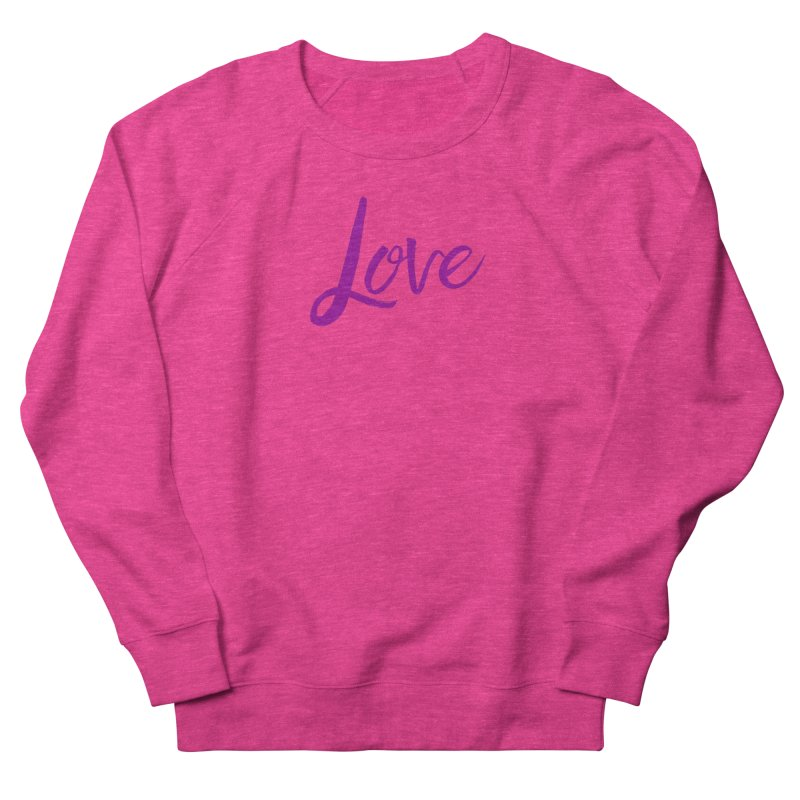 Love Women's French Terry Sweatshirt by Crystalline Light