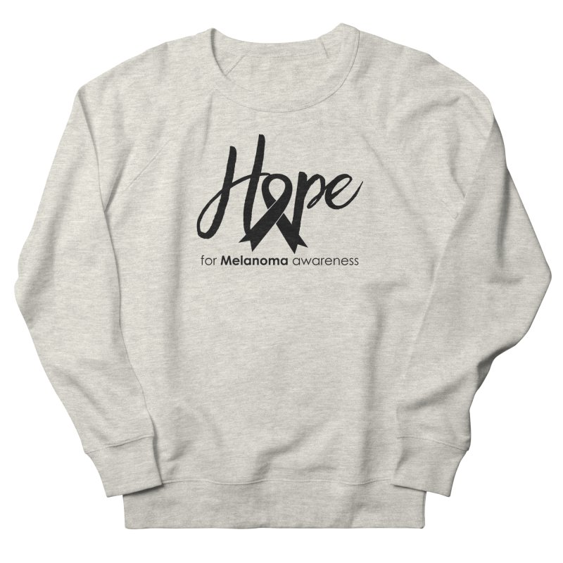 Hope - For Melanoma Awareness Women's French Terry Sweatshirt by Crystalline Light