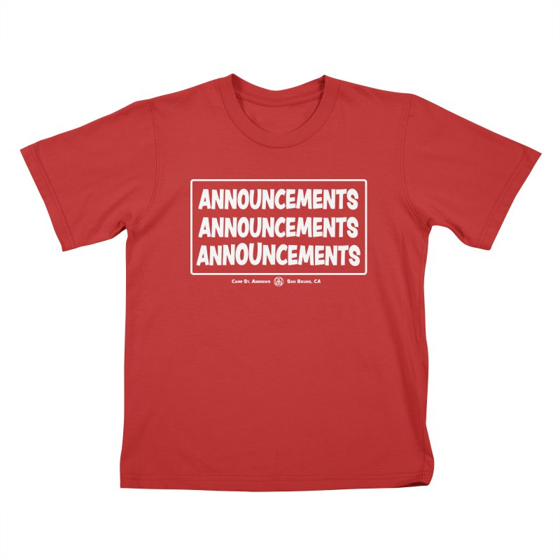 Announcements (white) Kids T-Shirt by Camp St. Andrews