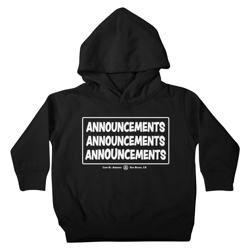 Announcements (white) Kids Toddler Pullover Hoody by Camp St. Andrews