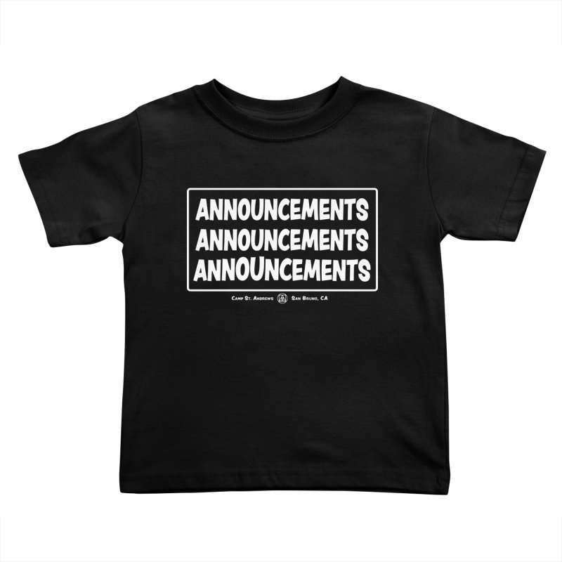 Announcements (white) Kids Toddler T-Shirt by Camp St. Andrews