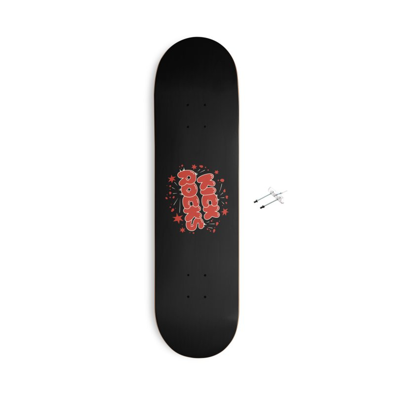Kick Rocks Accessories Skateboard by Cody Weiler