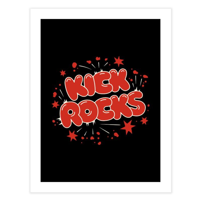 Kick Rocks Home Fine Art Print by Cody Weiler