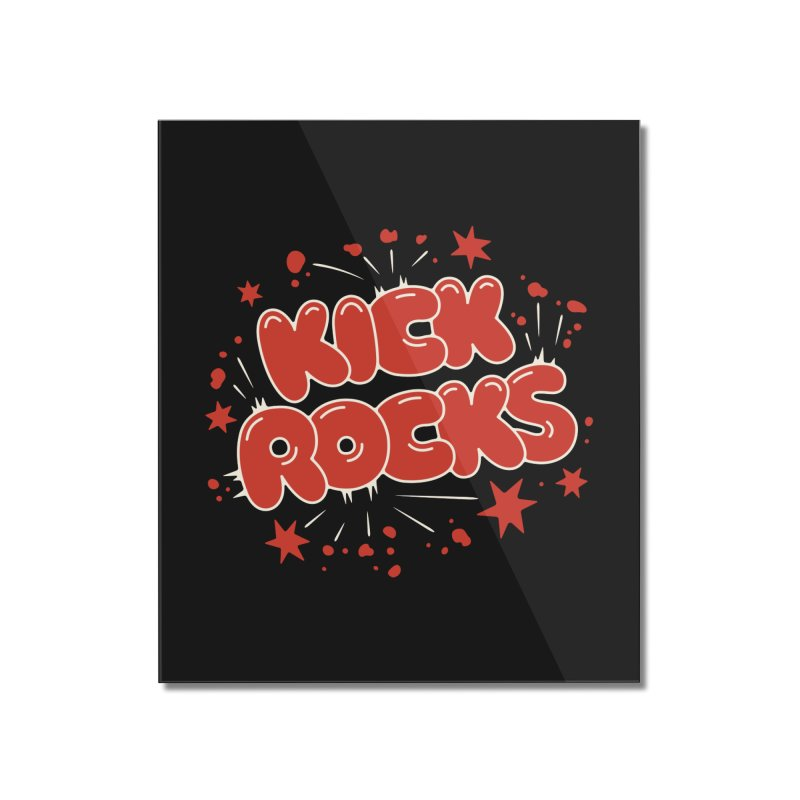 Kick Rocks Home Mounted Acrylic Print by Cody Weiler