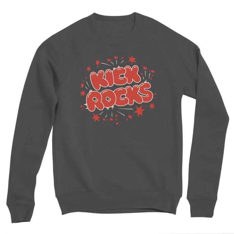 Kick Rocks Men's Sponge Fleece Sweatshirt by Cody Weiler