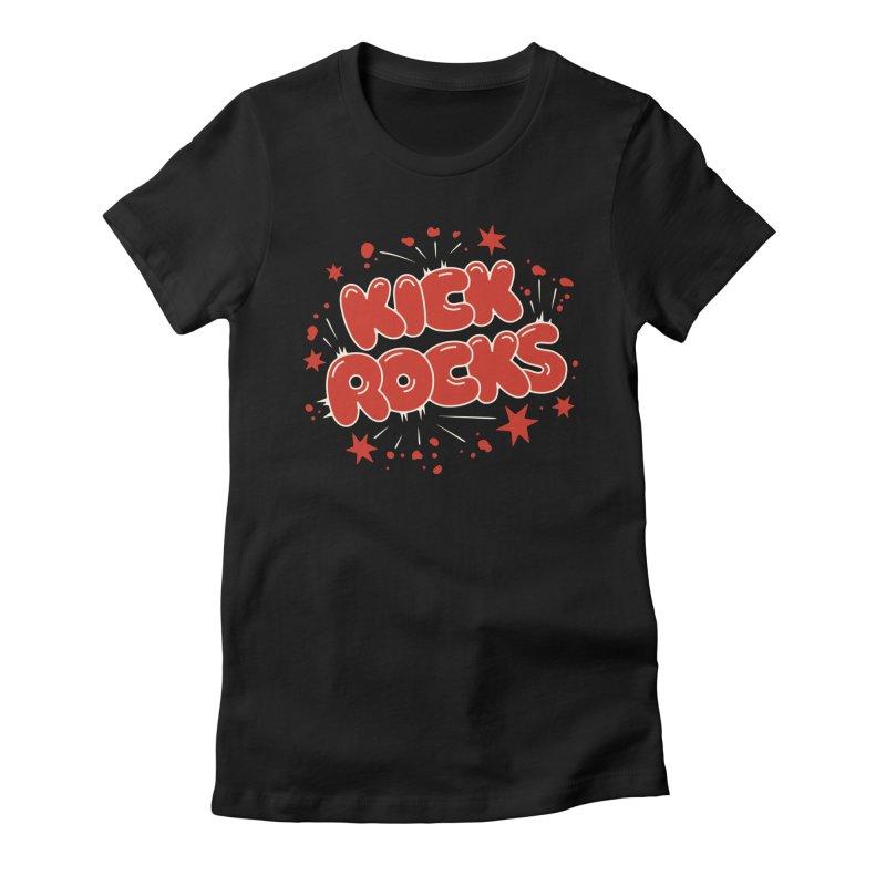Kick Rocks Women's T-Shirt by Cody Weiler