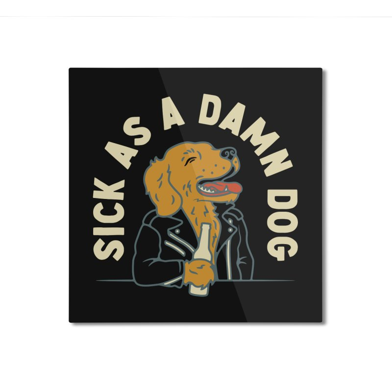Sick, dog. Home Mounted Aluminum Print by Cody Weiler