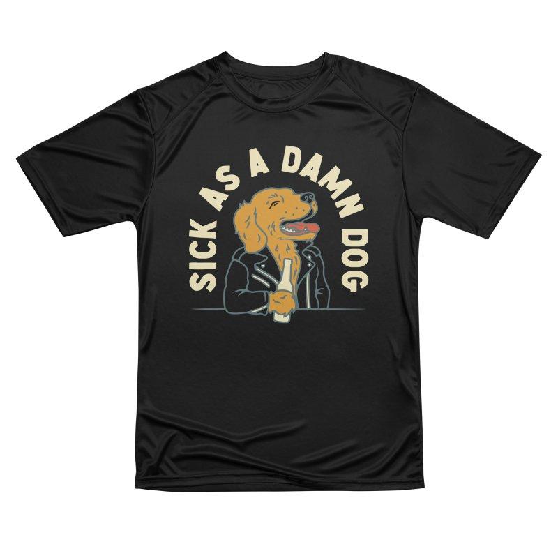 Sick, dog. Men's Performance T-Shirt by Cody Weiler
