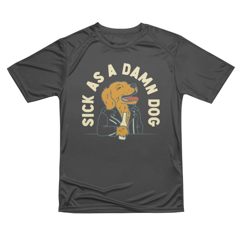 Sick, dog. Women's Performance Unisex T-Shirt by Cody Weiler