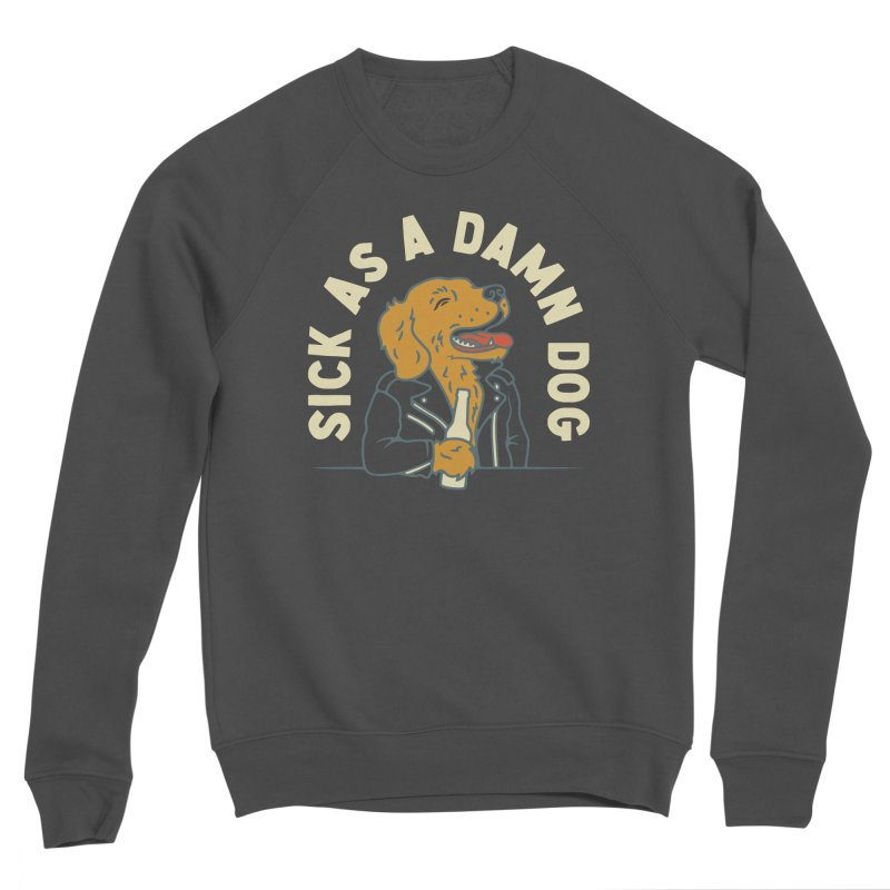 Sick, dog. Men's Sponge Fleece Sweatshirt by Cody Weiler
