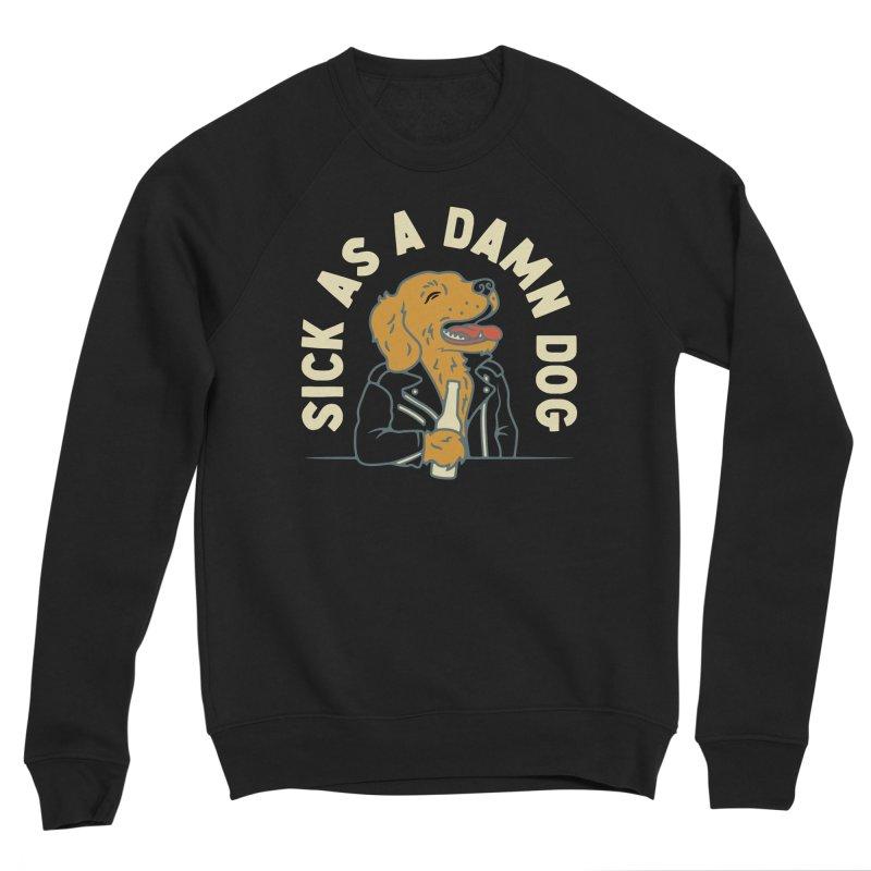 Sick, dog. Women's Sponge Fleece Sweatshirt by Cody Weiler
