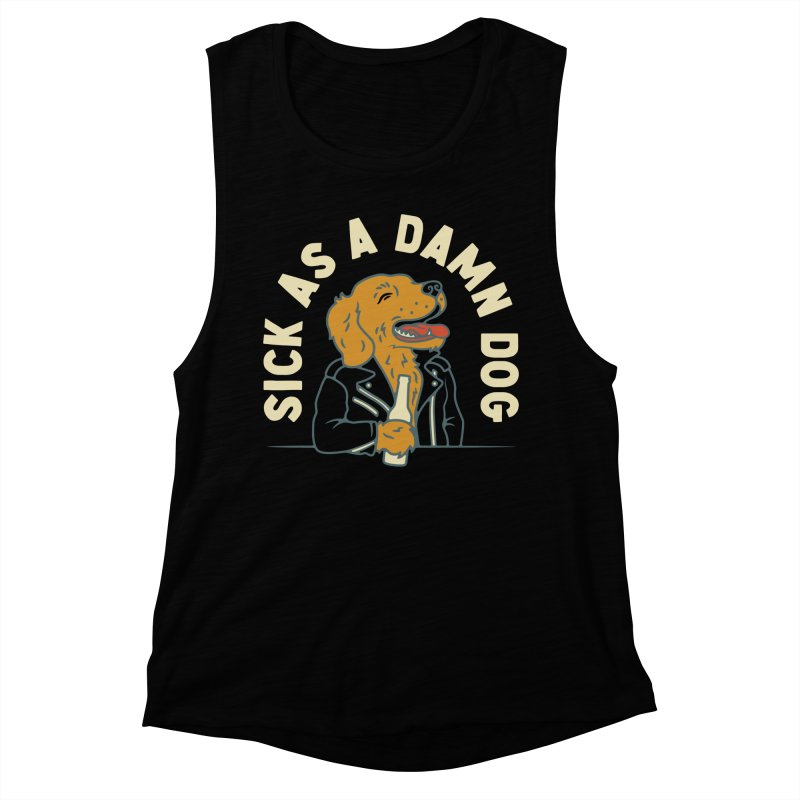 Sick, dog. Women's Muscle Tank by Cody Weiler