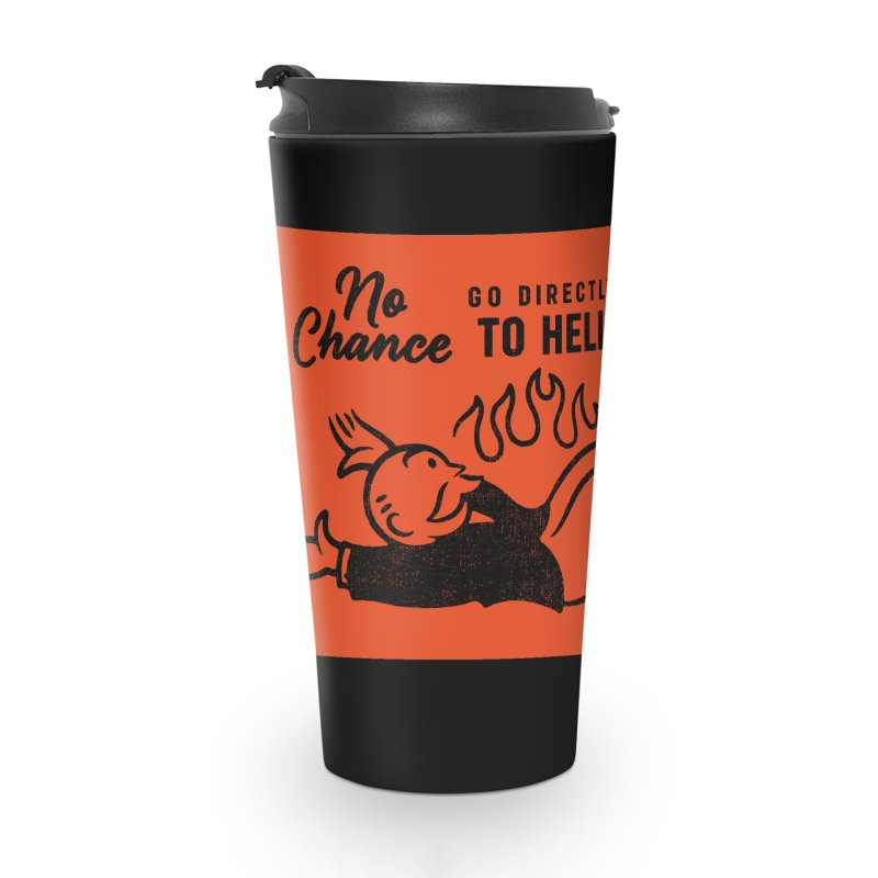 No Chance Accessories Travel Mug by Cody Weiler