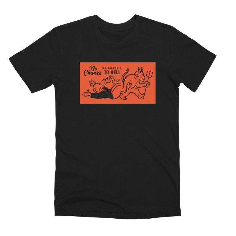 No Chance Men's Premium T-Shirt by Cody Weiler