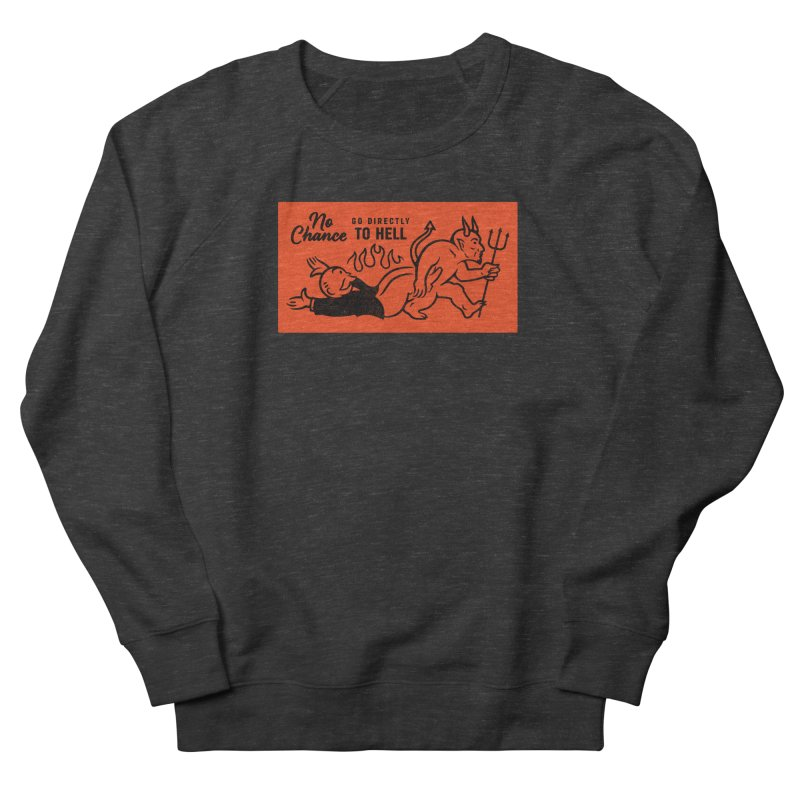 No Chance Men's French Terry Sweatshirt by Cody Weiler