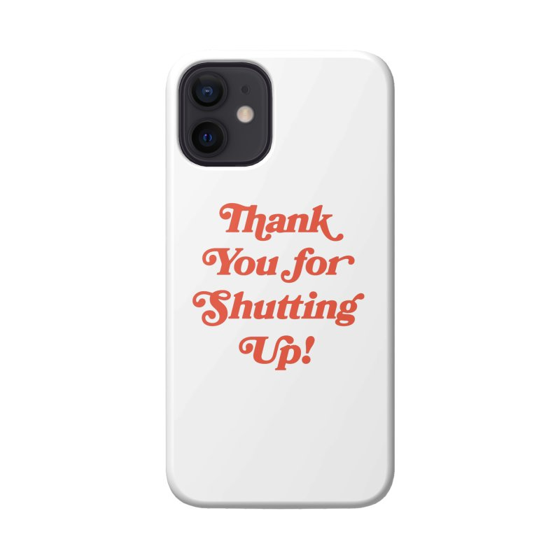 The Customer's Always Right Accessories Phone Case by Cody Weiler
