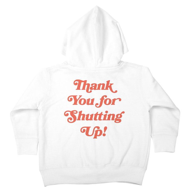 The Customer's Always Right Kids Toddler Zip-Up Hoody by Cody Weiler