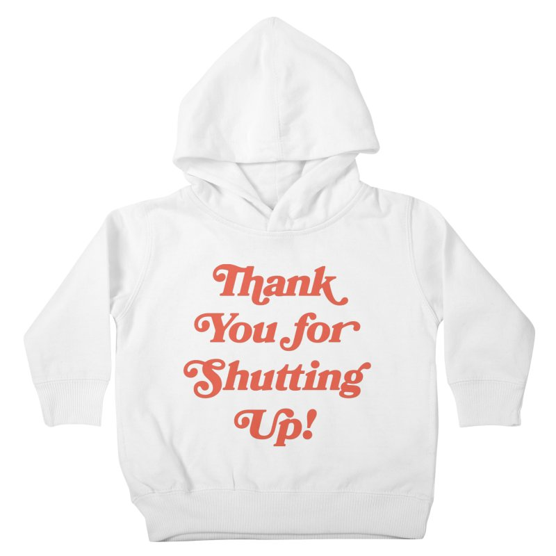 The Customer's Always Right Kids Toddler Pullover Hoody by Cody Weiler