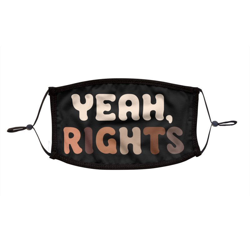 Yeah, Rights II Accessories Face Mask by Cody Weiler