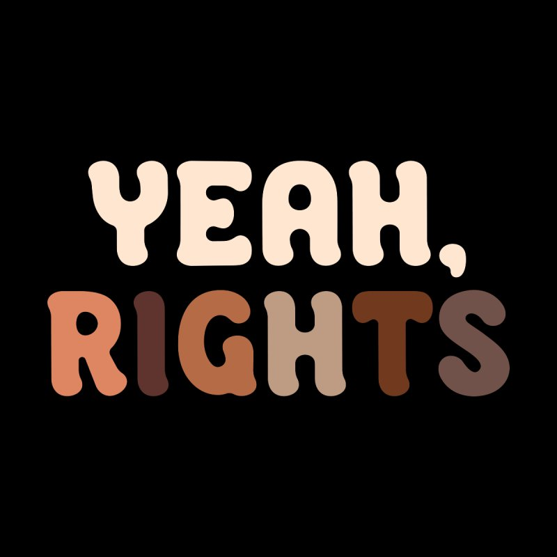 Yeah, Rights II Accessories Skateboard by Cody Weiler