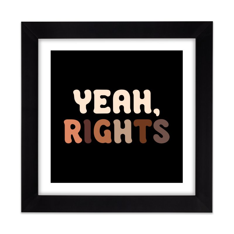 Yeah, Rights II Home Framed Fine Art Print by Cody Weiler