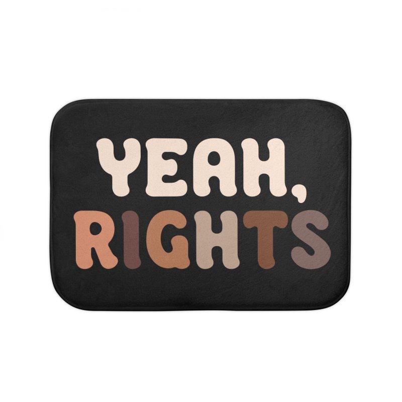 Yeah, Rights II Home Bath Mat by Cody Weiler