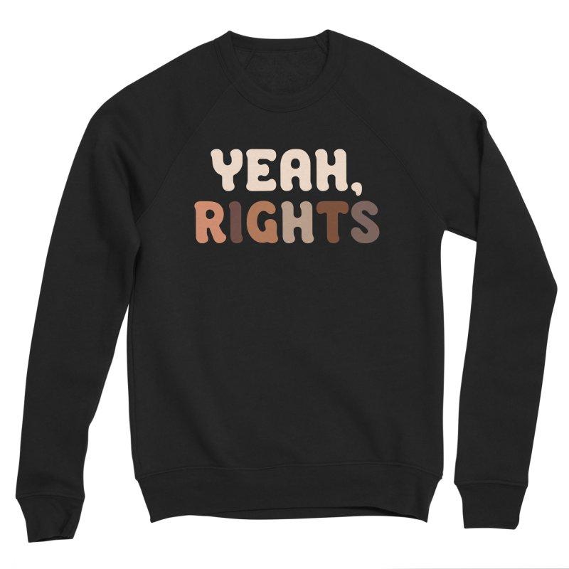 Yeah, Rights II Women's Sweatshirt by Cody Weiler