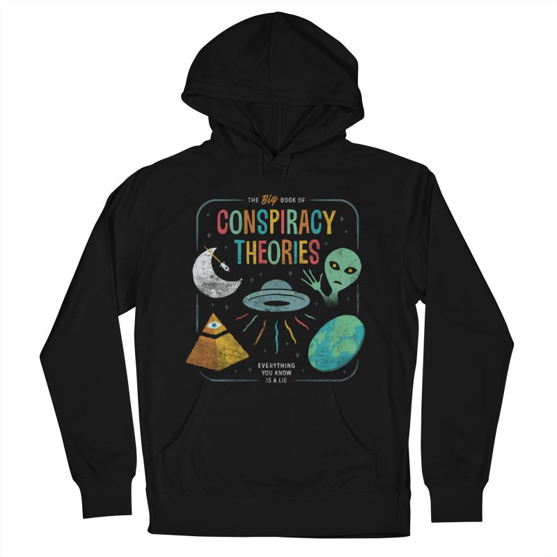 Conspiracy Theories Men's Pullover Hoody by Cody Weiler