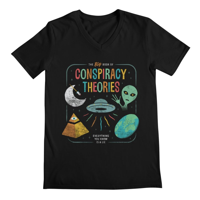 Conspiracy Theories Men's V-Neck by Cody Weiler