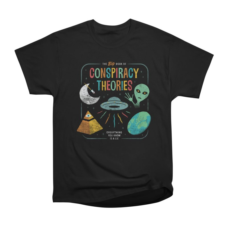 Conspiracy Theories Men's Classic T-Shirt by csw