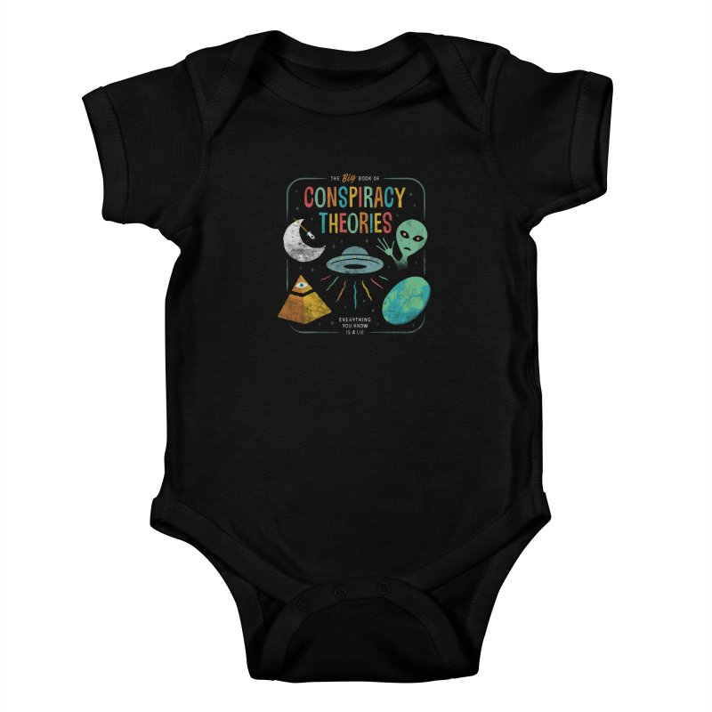 Conspiracy Theories Kids Baby Bodysuit by csw
