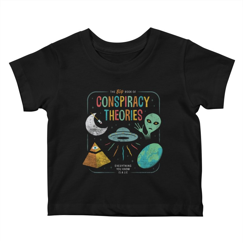 Conspiracy Theories Kids Baby T-Shirt by csw