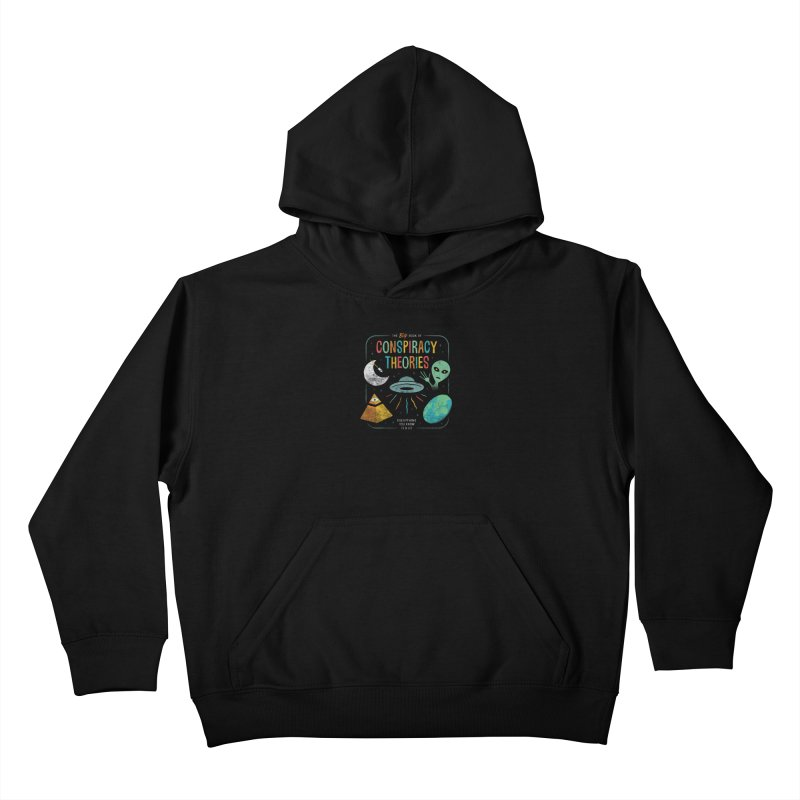 Conspiracy Theories Kids Pullover Hoody by Cody Weiler