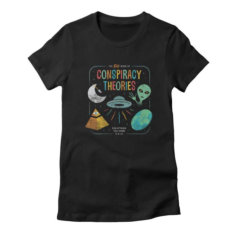 Conspiracy Theories Women's T-Shirt by Cody Weiler