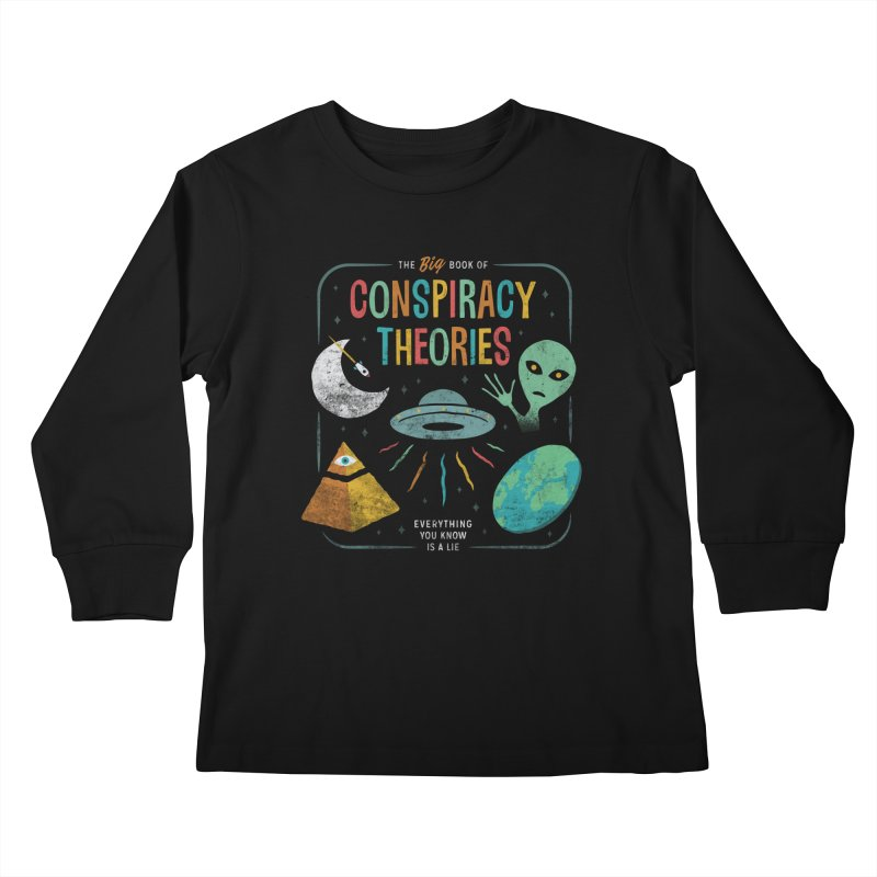 Conspiracy Theories Kids Longsleeve T-Shirt by Cody Weiler