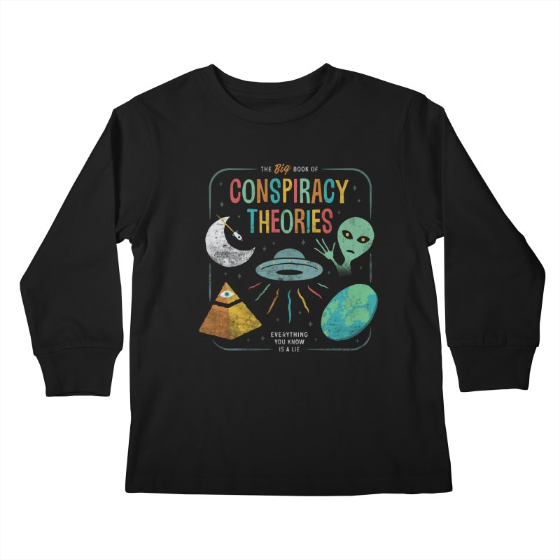 Conspiracy Theories Kids Longsleeve T-Shirt by csw