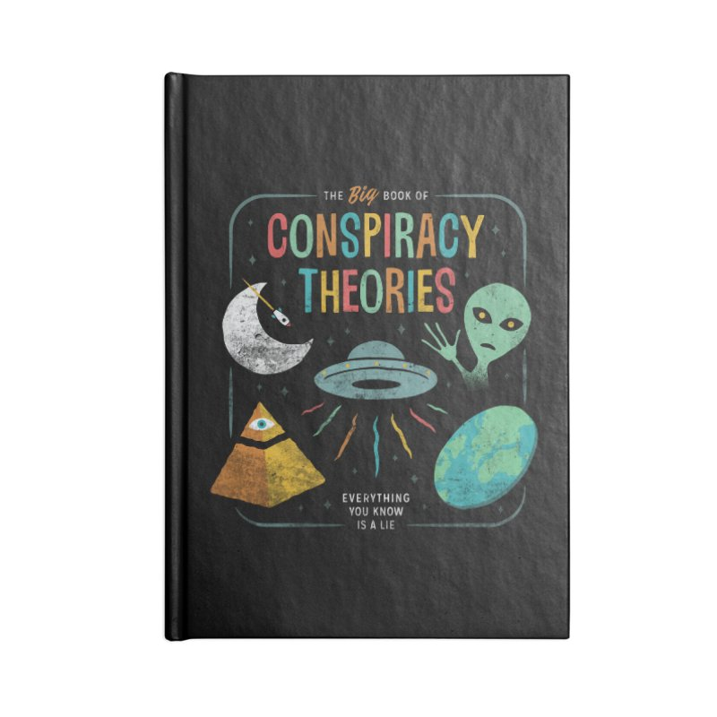 Conspiracy Theories Accessories Notebook by Cody Weiler
