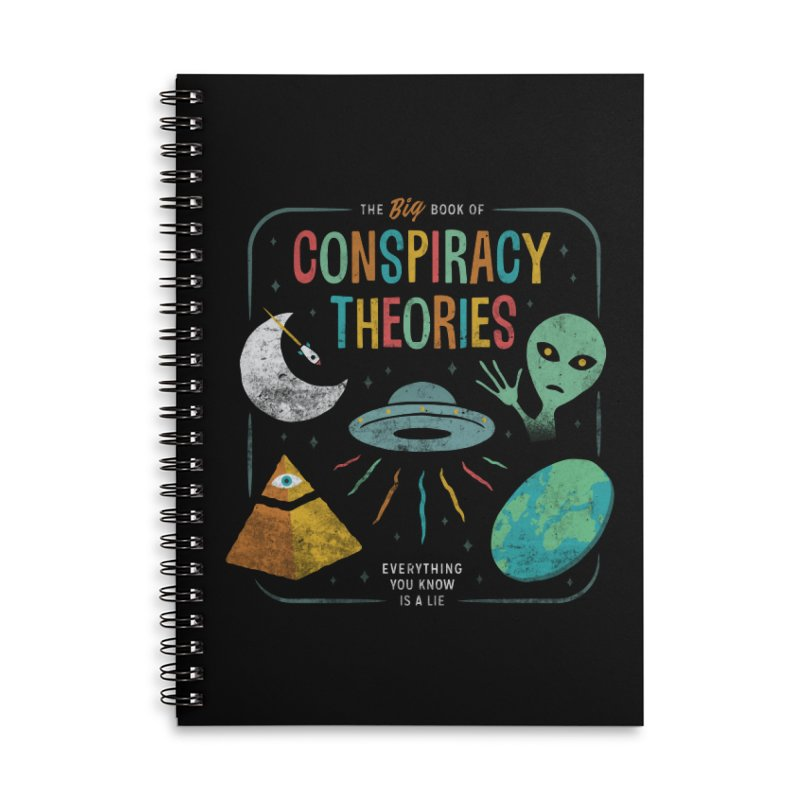 Conspiracy Theories in Lined Spiral Notebook by csw