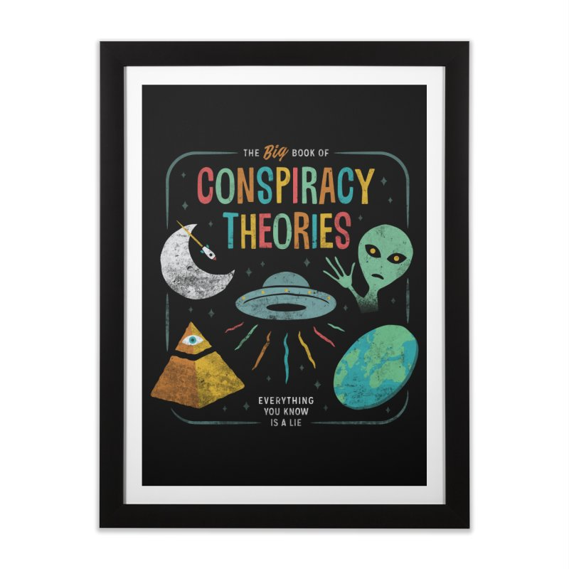 Conspiracy Theories Home Framed Fine Art Print by csw