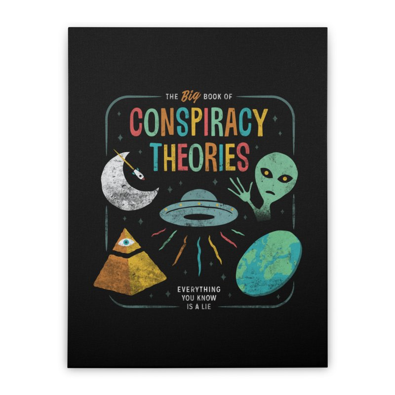 Conspiracy Theories Home Stretched Canvas by csw