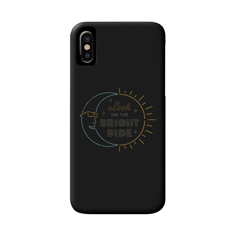 Bright Side Accessories Phone Case by csw