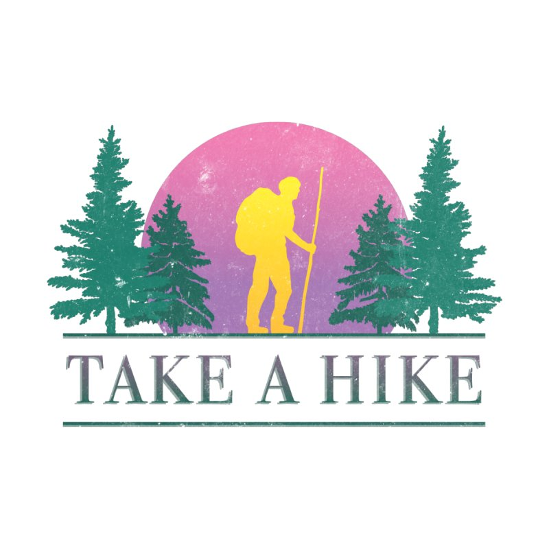Take a Hike Men's T-Shirt by Cody Weiler