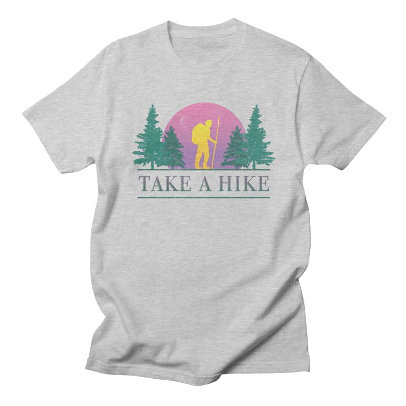 Take a Hike Women's Unisex T-Shirt by csw
