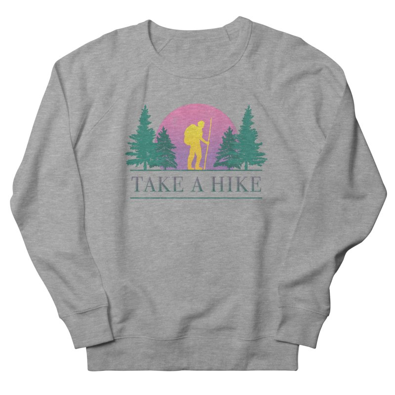 Take a Hike Men's Sweatshirt by csw