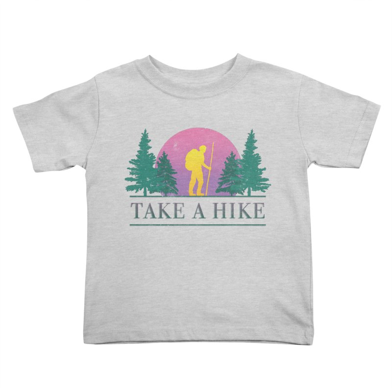 Take a Hike Kids Toddler T-Shirt by csw